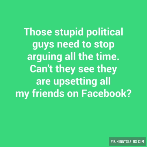 those-stupid-political-guys-need-to-stop-arguing-all-8269-640x640